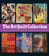 The Art Quilt Collection: Designs  Inspiration from Around the World