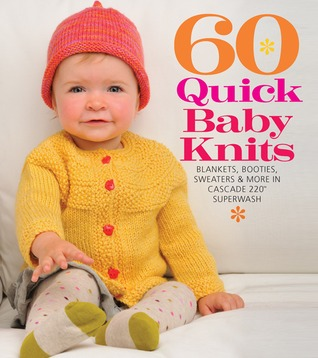 60 Quick Baby Knits by Sixth & Spring Books