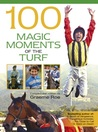 100 Magic Moments of the Turf