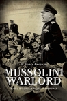 Mussolini Warlord: Failed Dreams of Empire, 1940-1943