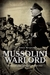 Mussolini Warlord Failed Dreams of Empire, 1940-1943 by H. James Burgwyn