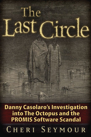 The Last Circle: Danny Casolaro's Investigation into the Octopus and the PROMIS Software Scandal