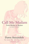 Call Me Madam: From Mother to Madam