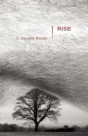 Rise by L. Annette Binder