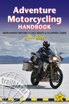 Adventure Motorcycling Handbook, 6th: Worldwide Motorcycling Route & Planning Guide