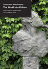 Bringing the World into Culture: Comparative Methodologies in Architecture, Art, Design and Science