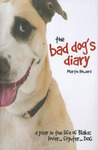 The Bad Dog's Diary: A Year in the Life of Blake: Lover . . . Fighter . . . Dog