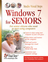 Windows 7 for Seniors: For Senior Citizens Who Want to Start Using Computers