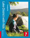 Lake District with Kids: Full-color lifestyle guide to traveling with children in the Lake District
