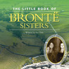 The Little Book of Brontë Sisters (The Little Book)