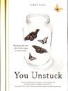 You Unstuck: Mastering the New Rules of Risk-taking in Work and Life