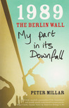 1989 The Berlin Wall by Peter Millar