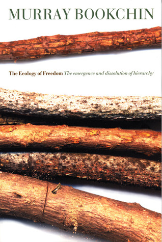 The Ecology of Freedom by Murray Bookchin