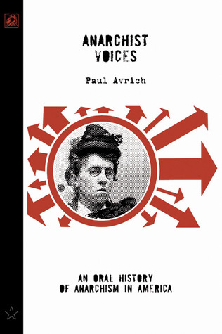 Anarchist Voices: An Oral History of Anarchism in America (Unabridged)