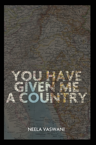 You Have Given Me a Country by Neela Vaswani