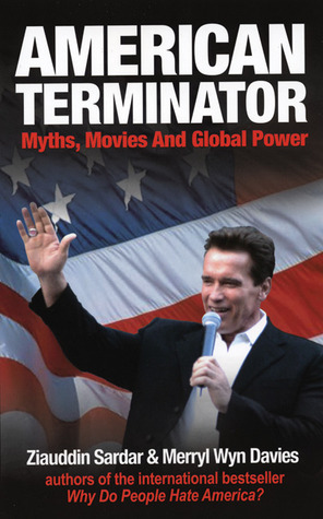 American Terminator: Myths, Movies, and Global Power