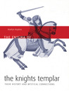The Enigma of the Knights Templar: Their History and Mystical Connections