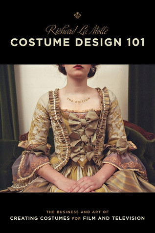 Costume Design 101 - 2nd edition by Richard LaMotte