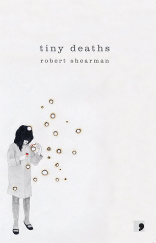 Tiny Deaths by Robert Shearman
