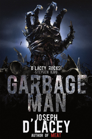 Garbage Man by Joseph D'Lacey