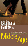 The Bluffer's Guide to Middle Age
