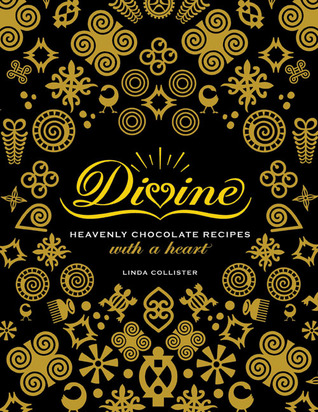 Divine: Heavenly Chocolate Recipes with a Heart