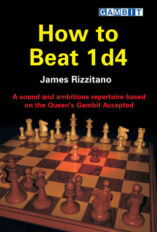 How to Beat 1 d4 by James Rizzitano