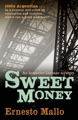 Sweet Money: An Inspector Lascano Mystery