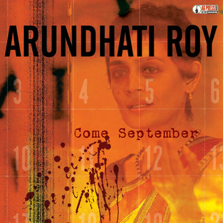 Come September by Arundhati Roy
