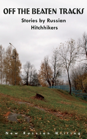 Off the Beaten Tracks: Stories by Russian Hitchhikers