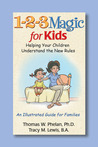 1-2-3 Magic for Kids: Helping Your Children Understand the New Rules