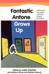 Fantastic Antone Grows Up: Adolescents and Adults with Fetal Alcohol Syndrome