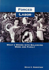 Forced Labor: What's Wrong with Balancing Work and Family