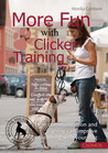 More Fun with Clicker Training: How Communication and Signing Can Improve Learning with Your Dog