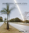 Archive Utopia: Project Brasília by Lina Kim and Michael Wesely