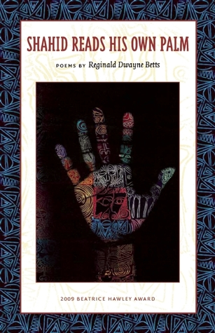 Shahid Reads His Own Palm by Reginald Dwayne Betts