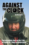 Against the Clock: The Incredible Story of the 7/49: 49 States in 7 Days by Motorcycle!