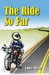 The Ride So Far: Tales from a Motorcycling Life