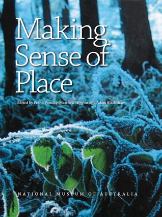 Making Sense of Place by Frank Vanclay