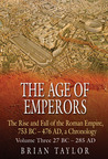 The Age of Emperors: The Rise and Fall of the Roman Empire, 753 BC - 476 AD, a Chronology