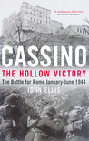 Cassino: The Hollow Victory: The Battle for Rome January-June 1944