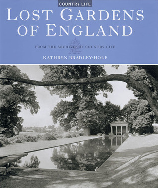 Lost Gardens of England: From the Archives of Country Life