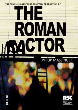 The Roman Actor by Phillip Massinger