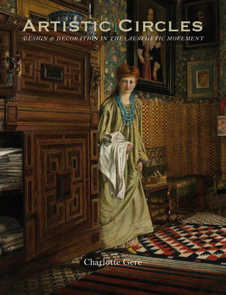 Artistic Circles: Design & Decoration in the Aesthetic Movement