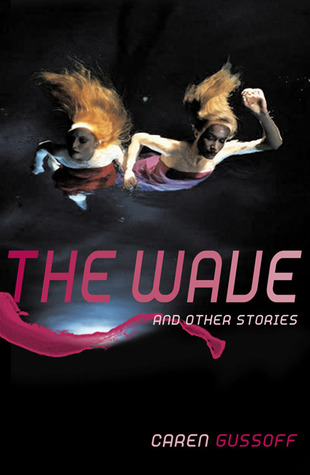 The Wave and Other Stories by Caren Gussoff