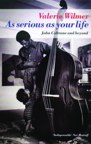 As serious as your life: John Coltrane and beyond
