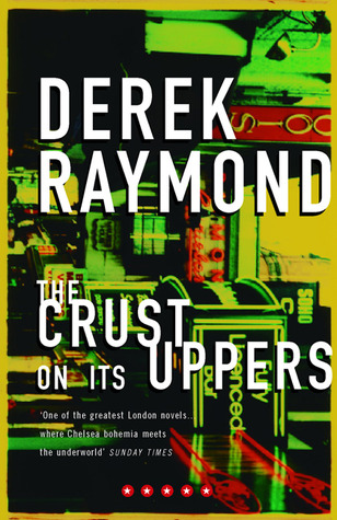 The Crust on Its Uppers by Derek Raymond