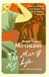 The Man of My Life: A Pepe Carvalho Mystery