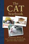 The Cat Yearbook: A Hilarious Album of Lazy, Crazy and Occasionally Purr-fect Feline Students