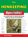 The Henkeeping Specialist: The Essential Guide to Choosing and Keeping Poultry for Egg and Meat Production